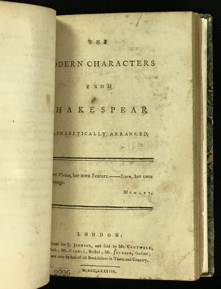 The Modern Characters from Shakespear alphabetically arranged. [BOUND WITH: The Oxford Sausage: or, Select Poetical Pieces, Written by the Most Celebrated Wits of the University of Oxford. (This title listed separately, as my Item #17641105, for the sake of clarity.)]. Shakespeare, Lady Mary Dudley variously identified as Sir Henry Dudley, or Cutts Barton, Elizabeth Berkeley Craven.