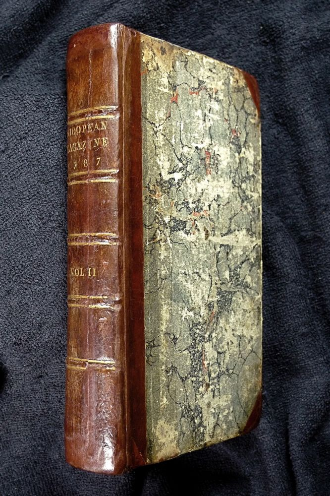 The European Magazine, and London Review: Vol.XI. for 1787: containing the first published work by Wordsworth: 'Sonnet, on seeing Miss Helen Maria Williams weep at a Tale of Distress'. Containing the Literature, History, Politics, Arts, Manners & Amusements of the Age. William Wordsworth, 'Axiologus', The Philological Society of London.