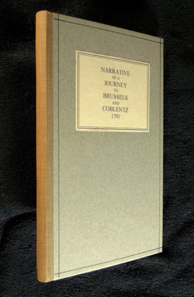 Narrative of a Journey to Brussels and Coblentz 1791. His Most Christian Majesty Louis XVIII, King of France and Navarre.
