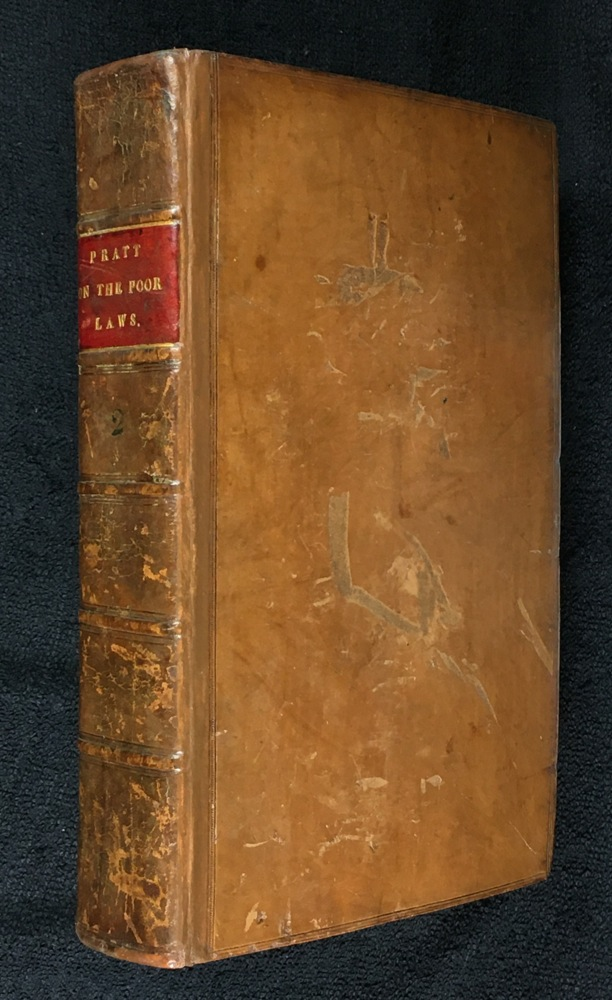 The Laws Relating to the Poor. Including the collections originally made by E. Bott, Esq and afterwards edited by F. Const, Esq. [Volume II only (of 2)]. John Tidd Pratt.