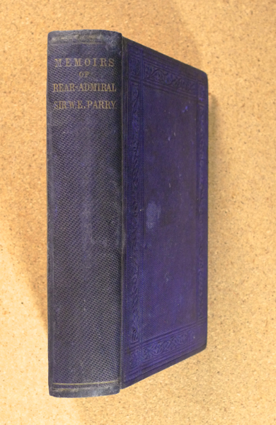Memoirs of Rear-Admiral Sir W. Edward Parry, Kt. Rev Edward Parry.