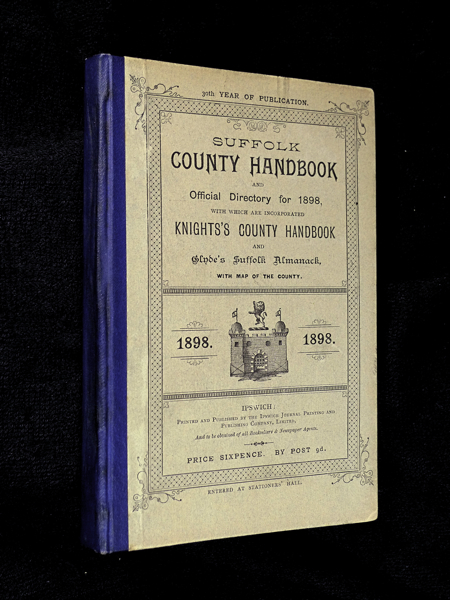 Suffolk County Handbook and Official Directory for 1898, with which are incorporated Knights's County Handbook and Glyde's Suffolk Almanack.