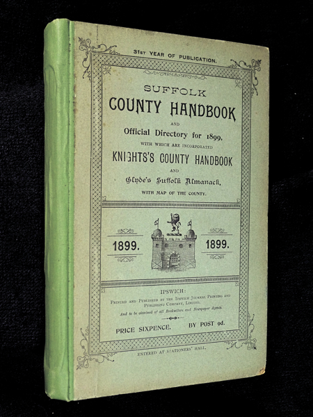 Suffolk County Handbook and Official Directory for 1899, with which are incorporated Knights's County Handbook and Glyde's Suffolk Almanack.