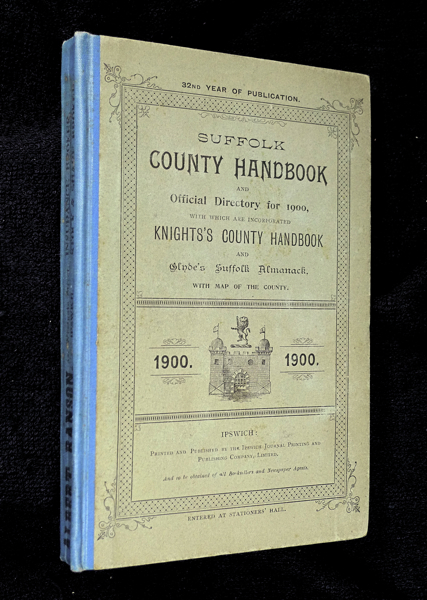 Suffolk County Handbook and Official Directory for 1900, with which are incorporated Knights's County Handbook and Glyde's Suffolk Almanack.