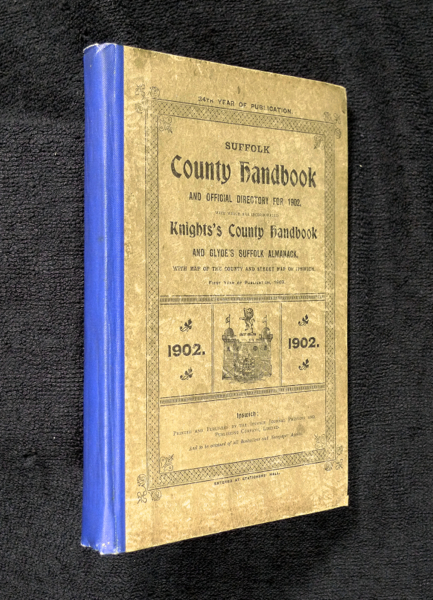 Suffolk County Handbook and Official Directory for 1902, with which are incorporated Knights's County Handbook and Glyde's Suffolk Almanack.