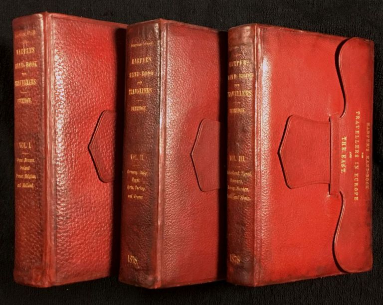 The American Traveller's Guide: Harper's Hand-Book for Travellers in Europe and the East. Complete in 3 vols. W. Pembroke Fetridge.