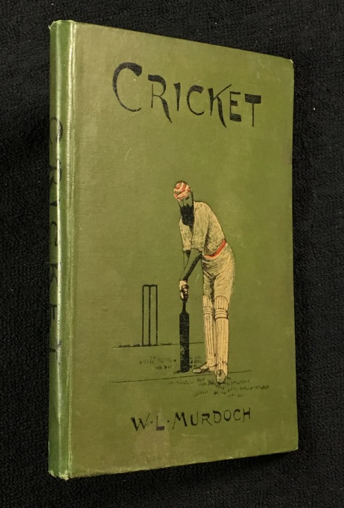 "Cricket. In the ""Oval"" series of Games. William L. Murdoch: series, C W. Alcock."
