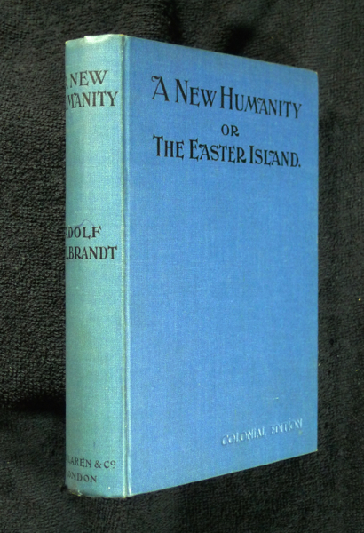 A New Humanity, or The Easter Island. Adolf Wilbrandt, Dr A. S. Rappoport.