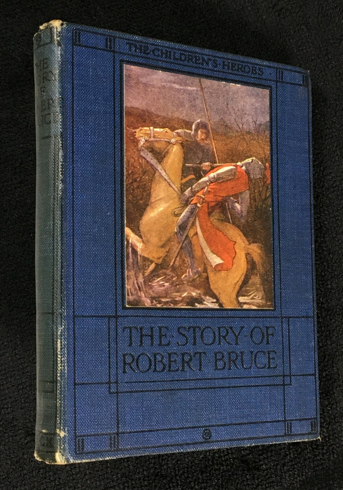 The Story of Robert the Bruce. (The Children's Heroes Series.). with Jeanie Lang, F M. B. Blaikie.