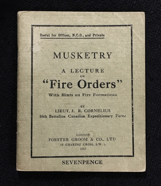 "Musketry: A Lecture on ""Fire Orders"", With Hints on Fire Formations. Useful for Officer, N.C.O., and Private. Lt J. R. Cornelius."