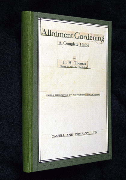 Allotment Gardening: A Complete Guide. H H. Thomas.