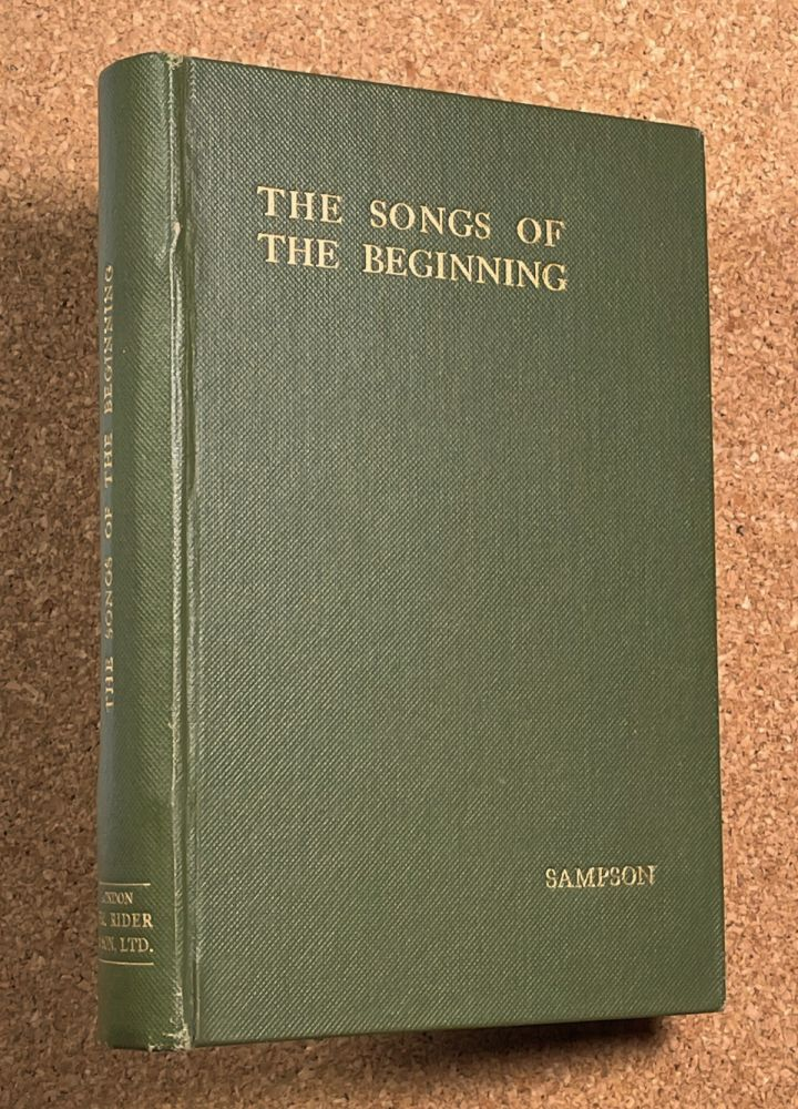 Songs of the Beginning: An Interpretation of the Story of Creation and the Fall, recounted in the Book of Genesis. Volume One. Holden Edward Sampson.