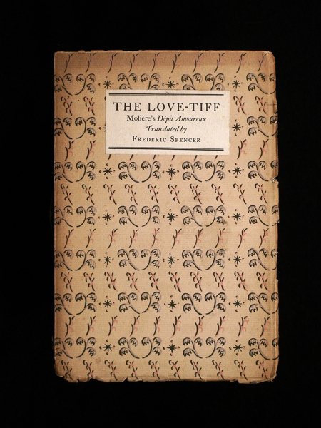 The Love-Tiff: Moliere's Depit Amoureux. [Inscribed by translator]. Moliere, Frederic Spencer.