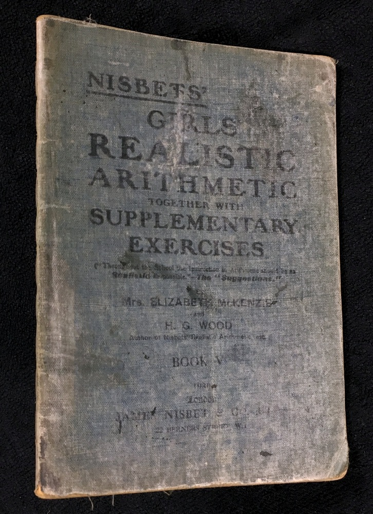 Nisbets' Girls' Realistic Arithmetic together with Supplementary Exercises. Book V. [Apostrophe misplaced on Nisbets as printed]. Mrs Elizabeth McKenzie, H G. Wood.