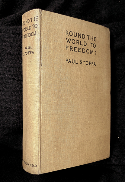 Round the World to Freedom: being the escapes and adventures of Major Paul Stoffa (of the Hungarian Army). Paul Stoffa: edited and, L Harta.