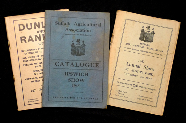 Suffolk Show: Catalogues / Programme books for 1945, 1946, and 1947. The 1945 and 1946 Suffolk Agricultural Show at Christchurch Park, Ipswich, and the 1947 Annual Show at Euston Park, nr. Thetford. Suffolk Agricultural Association.