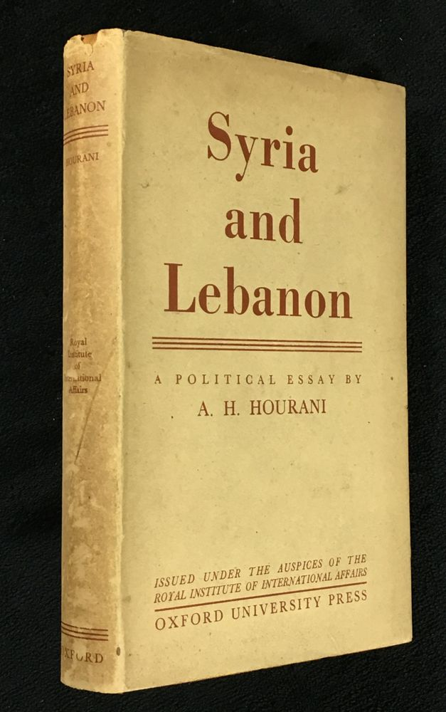Syria and Lebanon: A Political Essay. A H. Hourani.