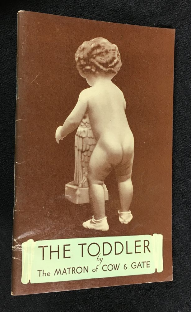 The Toddler. The Matron of Cow and Gate.