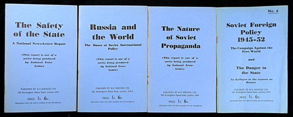 four 'National News-letter Reports on Communism', numbers 1, 2, 3, & 6: The Safety of the State; Russia and the World; The Nature of Soviet Propaganda; and: 'Soviet Foreign Policy 1945-52: The Campaign against the Free World, and The Danger to the State.'. Stephen King-Hall.
