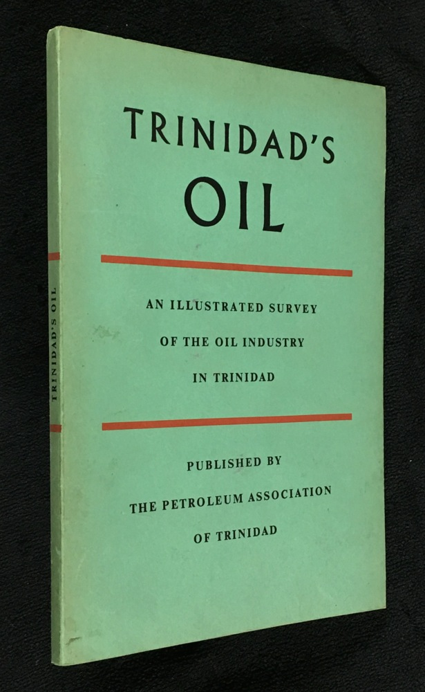Trinidad's Oil: An Illustrated Survey of the Oil Industry in Trinidad.