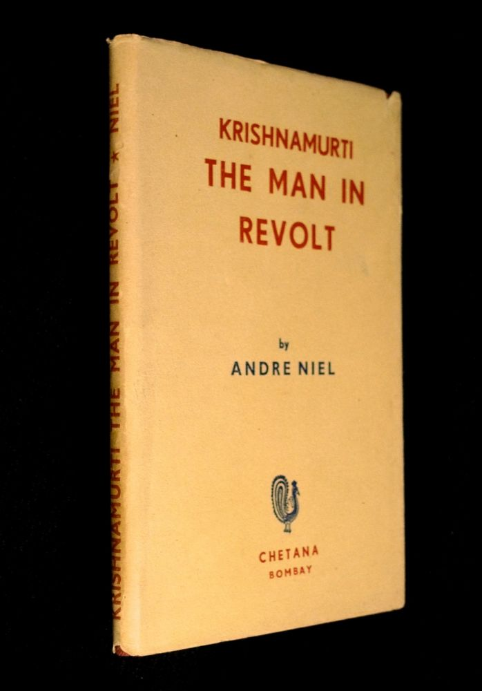 Krishnamurti: The Man in Revolt. Andre Niel: translated from the French.