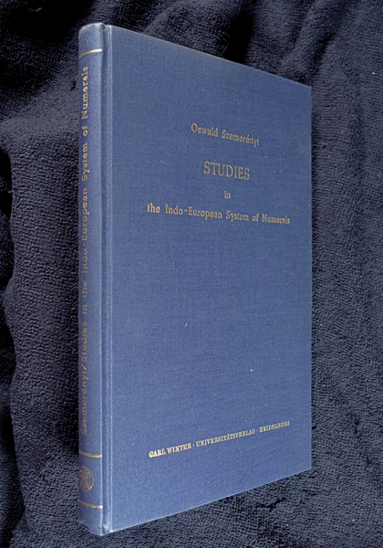 Studies in the Indo-European System of Numerals. Oswald Szemerényi.