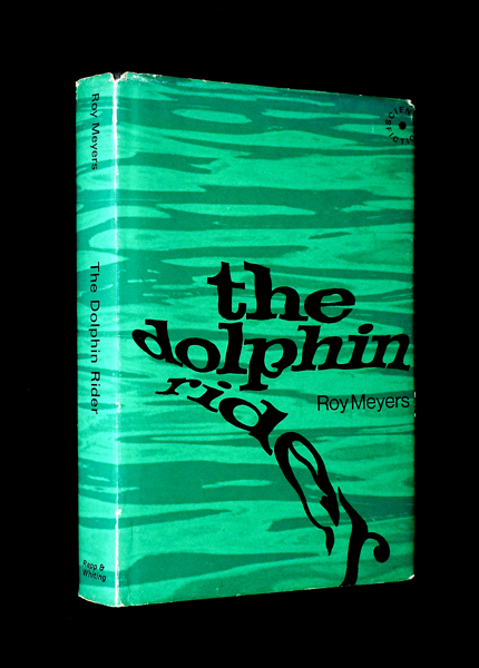 The Dolphin Rider. Roy Meyers.