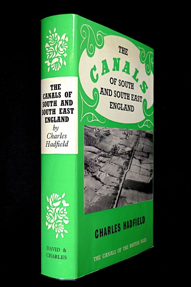 The Canals of South and South East England. Charles Hadfield.