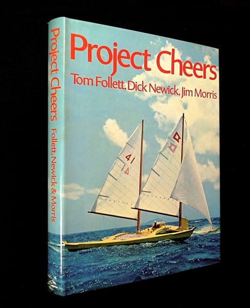 Project Cheers. A new concept in boat design. Dick Newick Tom Follett, Jim Morris, many, Fritz Henle.