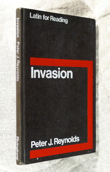 Invasion. Caesar: De Bello Gallico, IV-V. Latin for Reading. Peter J. Reynolds.
