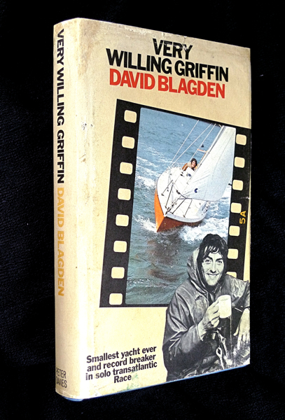 Very Willing Griffin. The story of the smallest boat to ever compete in the Singlehanded Transatlantic race. David Blagdon, Lieut-Col A. J. Odling-Smee.