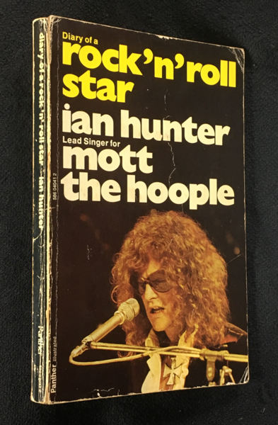 Diary of a Rock'n'Roll Star: Ian Hunter, lead singer for Mott the Hoople. lead singer for Mott the Hoople Ian Hunter.