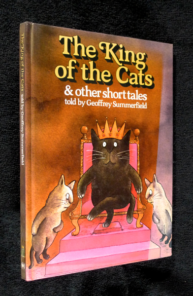 The King of the Cats & other short tales. Geoffrey Summerfield.