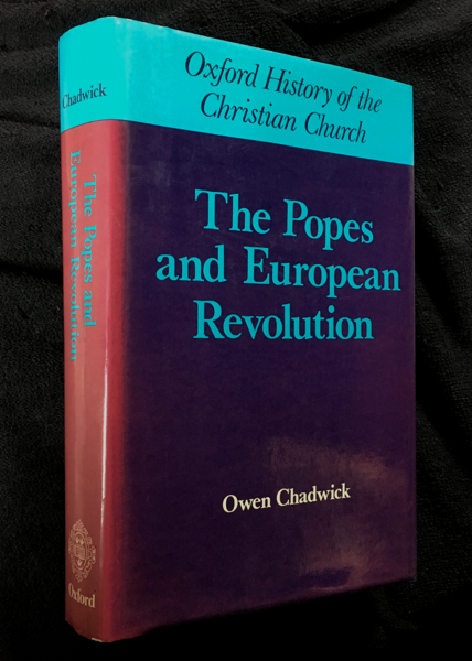 The Popes and European Revolution. Oxford History of the Christian Church. Owen Chadwick.