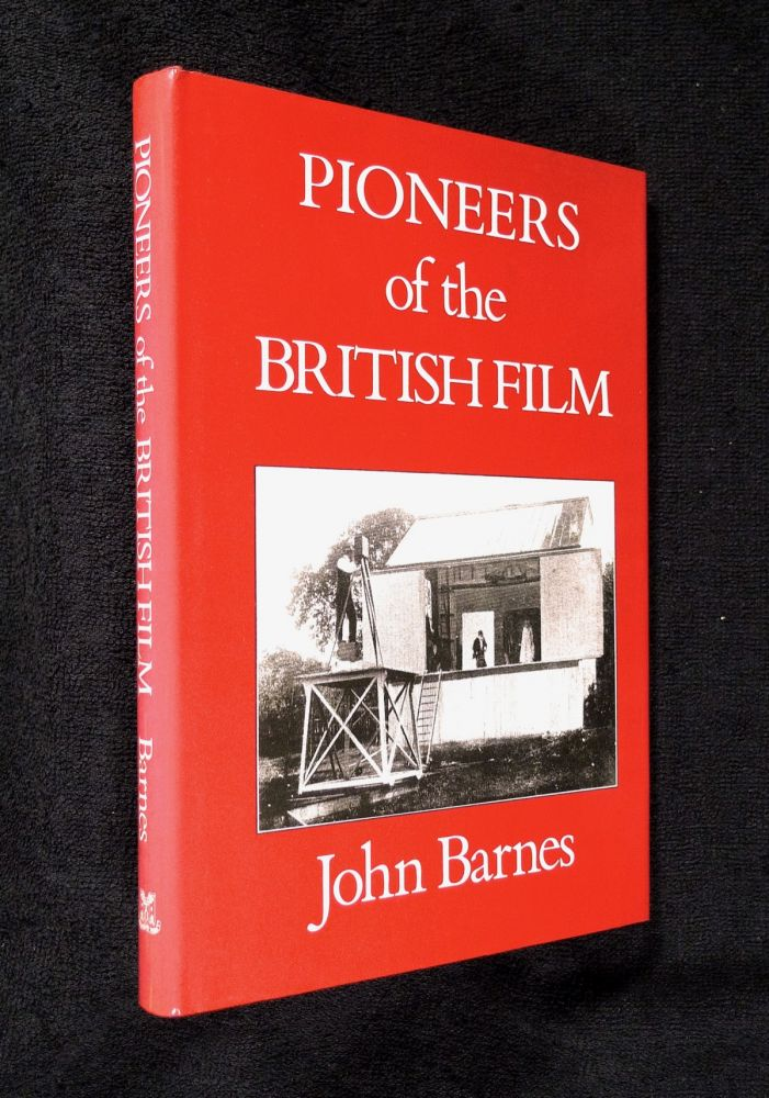 Pioneers of British Film. The Beginnings of the Cinema in England 1894-1901: Volume 3. 1898: The Rise of the Photoplay. John Barnes.