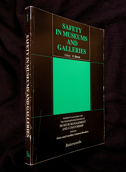 Safety in Museums and Galleries. [Special supplement to The International Journal of Museum Management and Curatorship.]. F. Howie.