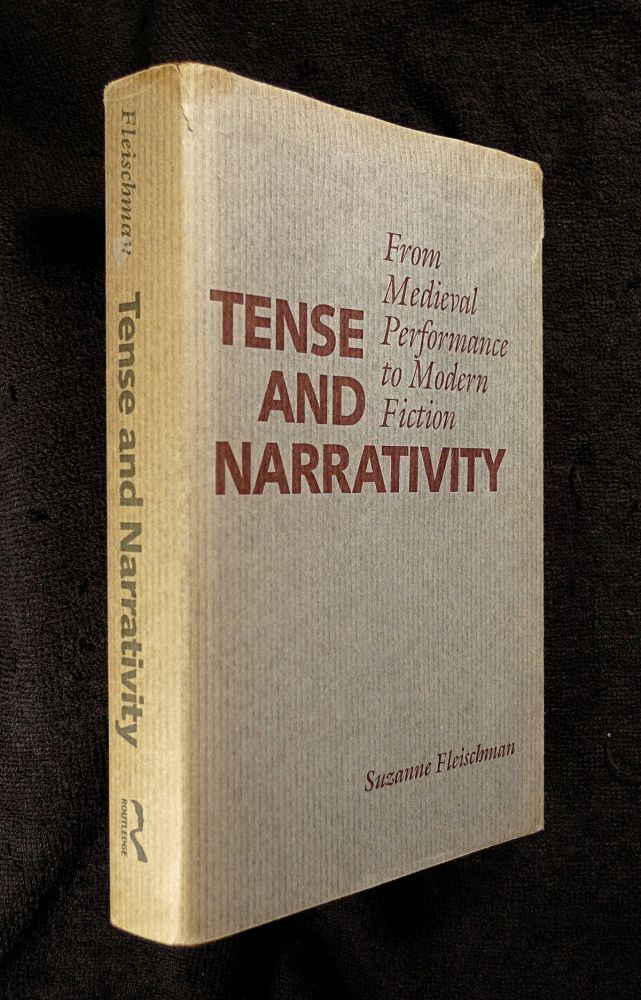 Tense and Narrativity: From Medieval Performance to Modern Fiction. Suzanne Fleischman.
