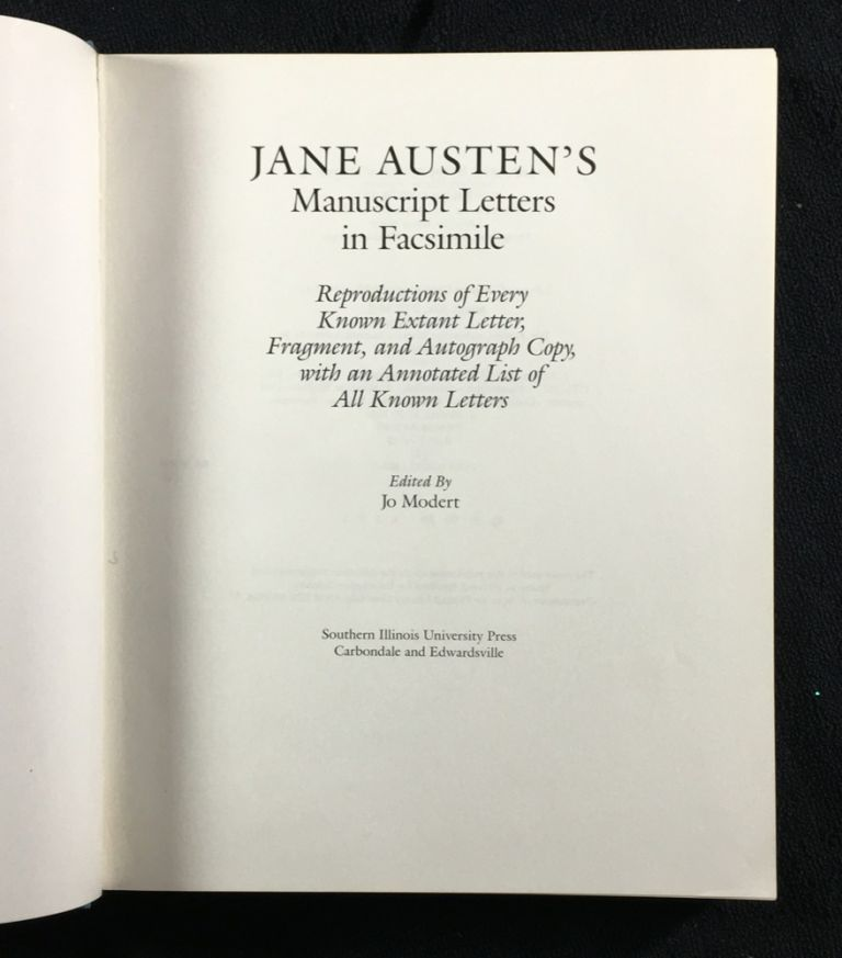 Jane Austin's Manuscript Letters in Facsimile. Reproductions of Every Known Extant Letter, Fragment, and Autograph Copy, with an Annotated List of All Known Letters. Jo Modert.