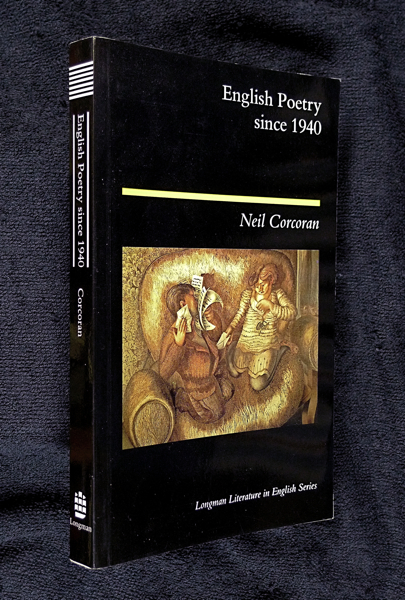 English Poetry since 1940. Longman Literature in English Series. Neil Corcoran.