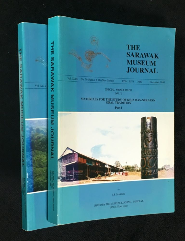 The Sarawak Museum Journal, Vol XLIX No. 70 (Parts I & II) (New Series). Special Monograph No.8: Materials for the Study of Kejaman-Sekapan Oral Tradition. [2 vols complete]. [Inscribed copy]. S S. Strickland.