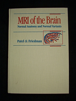 MRI of the Brain: Normal Anatomy and Normal Variants. Vimal H. Patel, Lawrence Friedman.
