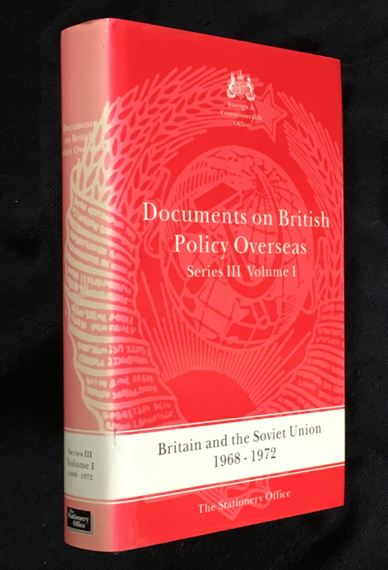 Britain and the Soviet Union 1968-1972. Documents on British Policy Overseas: Series III, Volume I. Foreign, Commonwealth Office.
