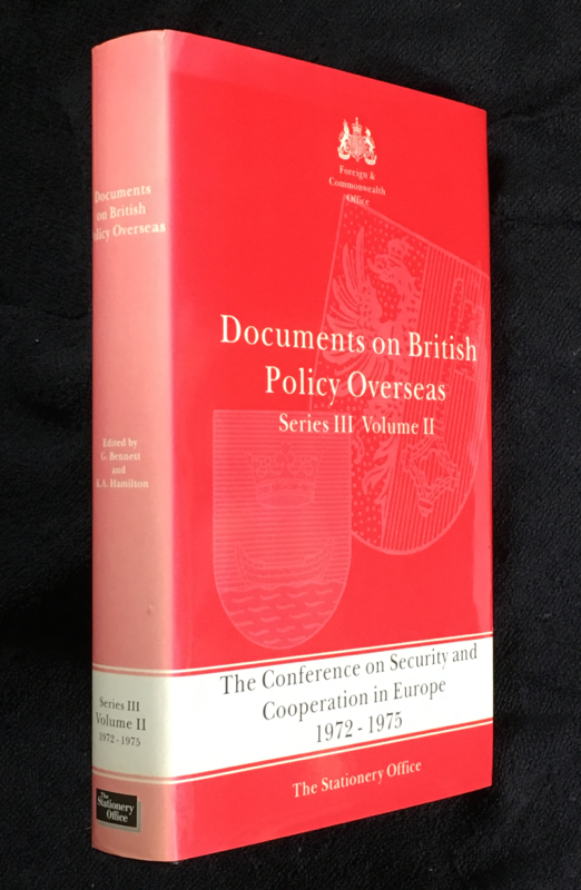 The Conference on Security and Cooperation in Europe 1972-1975. Documents on British Policy Overseas: Series III, Volume II. G. Bennett, K A. Hamilton: Foreign, Commonwealth Office.
