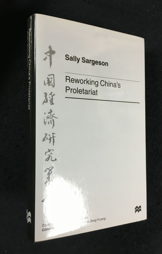 Reworking China's Proletariat. Studies on the Chinese economy. Sally Sargeson.