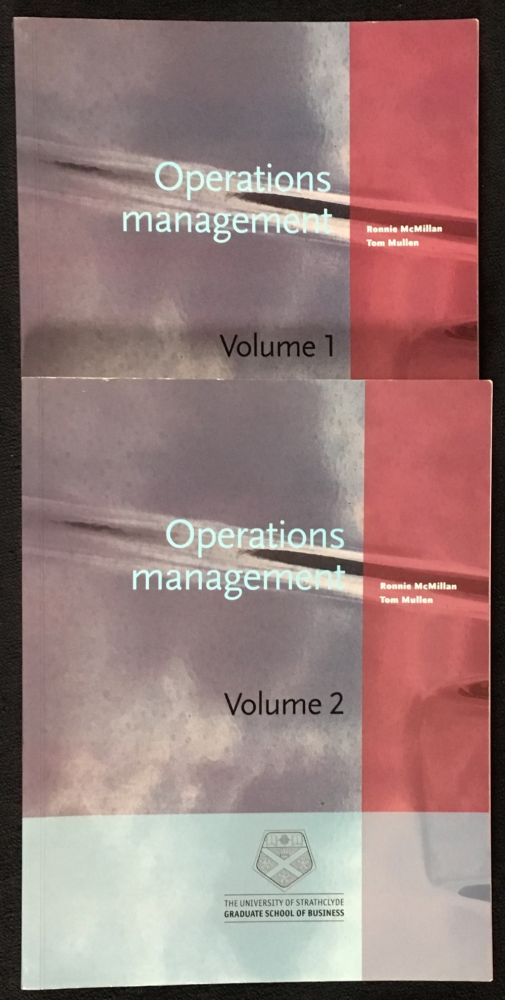 Operations Management, Vols 1 and 2. One of the titles in the 'Management Fundamentals and Processes' course for Strathclyde's MBA. Tom Mullen Ronnie McMillan.