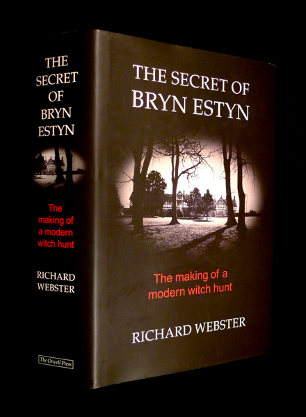The Secret of Bryn Estyn: The making of a modern witch hunt. [Included is a copy of the 2008 'Sampler' booklet with the same title, which includes a postscript about the Haut de la Garenne inquiry, 'Jounalism, Jersey and the idea of evil'.]. Richard Webster.
