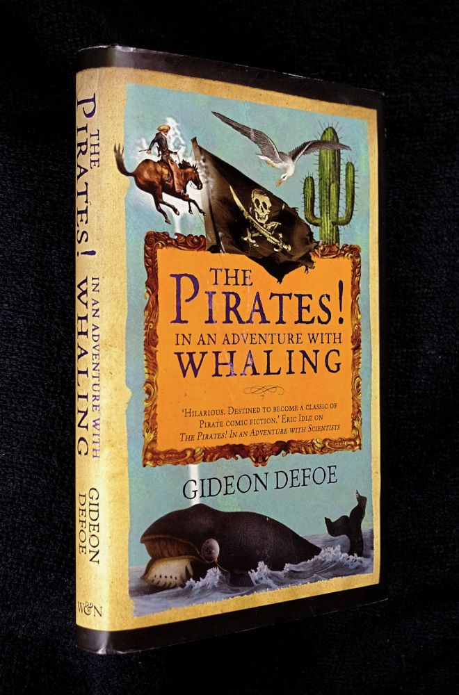 The Pirates! In an Adventure with Whaling. [Signed Copy]. Gideon Defoe.