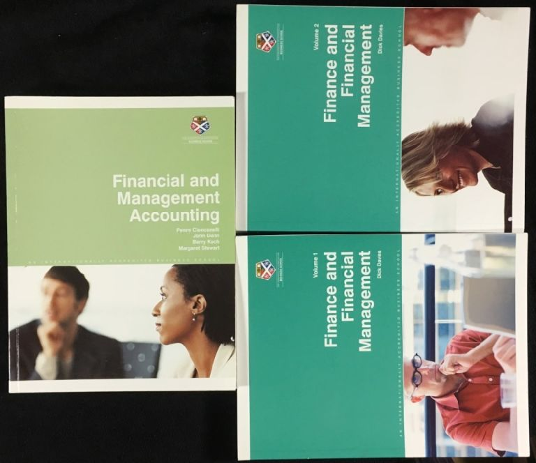 Financial and Management Accounting; [and] Finance and Financial Management, Volume 1 and Volume 2. The 2 titles (3 volumes) which constitute the 'Managing Financial Resources' unit of Strathclyde's 'Management Fundamentals and Processes' course for the MBA. John Dunn Penny Ciancanetti, Margaret Stewart, Barry Koch, Dick Davies, and.