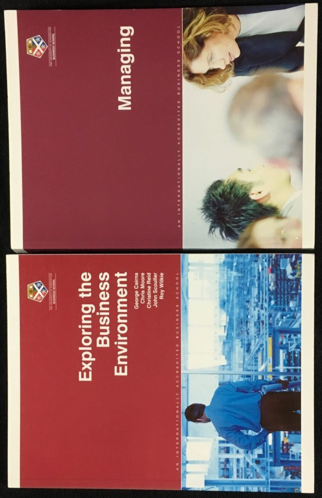 Exploring the Business Environment; [and] Managing. 2 of the 4 titles which constitute the 'Management Strategy and the International Environment' unit of Strathclyde's MBA course. Chris Moore George Cairns, Roy Wilkie, John Scouller, Christine Reid, anon, and.