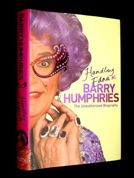 Handling Edna: The Unauthorised Biography. Barry Humphries.